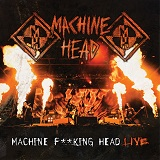 machinehead machinefuckinghead